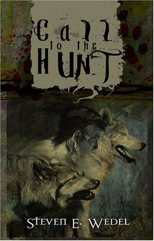 Call to the Hunt by Steven E. Wedel