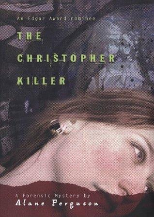 The Christopher Killer by Alane Ferguson