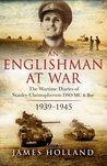An Englishman at War: The Wartime Diaries of Stanley Christopherson DSO MC  Bar 1939-1945