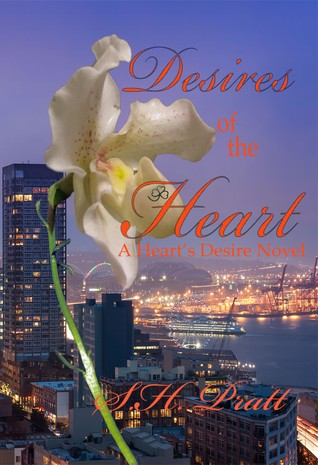 Desires of the Heart (A Hearts Desire Novel) - S.H. Pratt