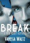 Break by Vanessa Waltz