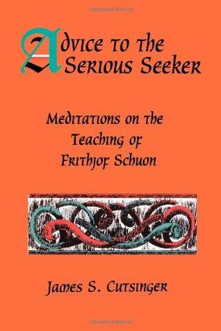 Descargas gratuitas de libros electrónicos pdf Advice to Serious Seeker: Meditations on the Teaching of Frithjof Schuon