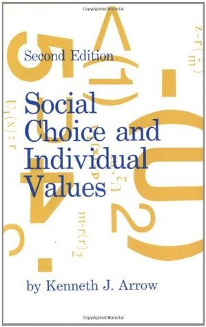 Social Choice and Individual Values by Kenneth J. Arrow