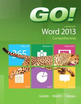 Go! with Microsoft Word 2013: Comprehensive