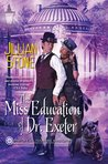 The Miss Education of Dr. Exeter (Paranormal Investigator, #3)