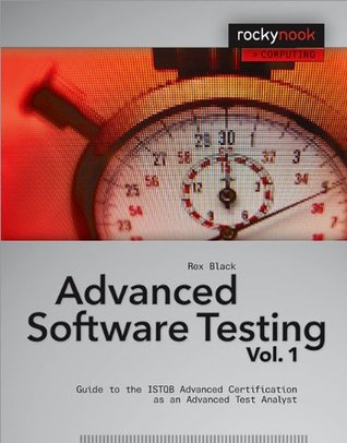 Advanced Software Testing, Volume 1: Guide to the ISTQB Advanced Certification as an Advanced Test Analyst