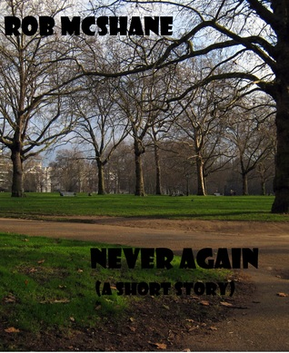 Never Again (A Short Story)