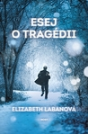 Esej o tragédii by Elizabeth LaBan