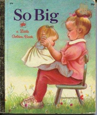 So Big (A Little Golden Book #574)