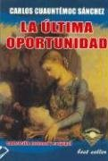 La ultima oportunidad by Carlos Cuauhtémoc Sánchez