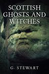 Scottish Ghosts and Witches: Real Ghost Stories and Legends