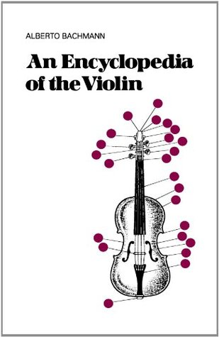 An Encyclopedia Of The Violin by Alberto Bachmann