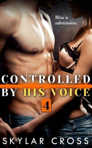 Controlled by His Voice 4 (Controlled by His Voice #4)