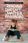 Reading Doesn't Matter Anymore...