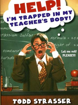 Help! Im Trapped In My Teachers Body