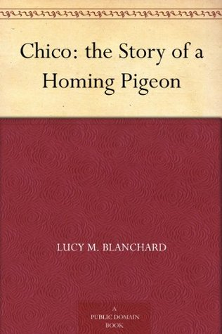 Chico: the Story of a Homing Pigeon