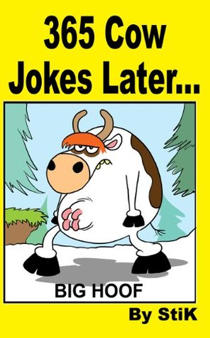 365-cow-jokes-later-a-collection-of-the-very-first-world-of-cow-cartoons-by-stik