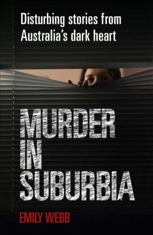 Murder in Suburbia by Emily Webb