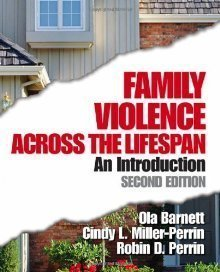 Family Violence Across the Lifespan - An Introduction (2nd, Second Edition) - By Barnett, Miller-Perrin, & Perrin