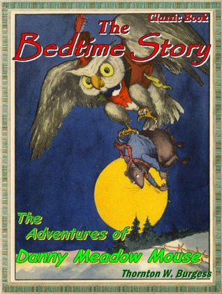 The Bedtime Story Book: The Adventures of Danny Meadow Mouse