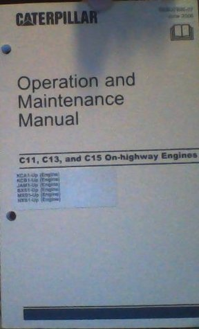 Caterpillar Operation and Maintenance Manual - C11, C13, and C15 On-highway Engines