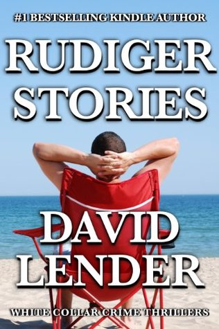 Rudiger Stories (White Collar Crime Thriller #2)