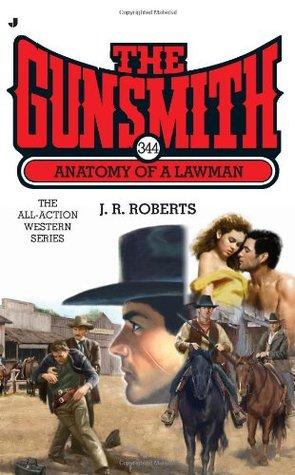 Anatomy of a Lawman (The Gunsmith, #344)