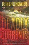 Deadly Currents (An RM Outdoor Adventures Mystery, #1)