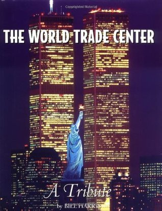 The World Trade Center: A Tribute