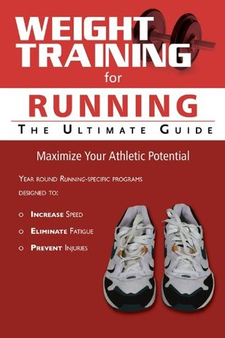 Amazon. Com: the ultimate guide to weight training for running (the.