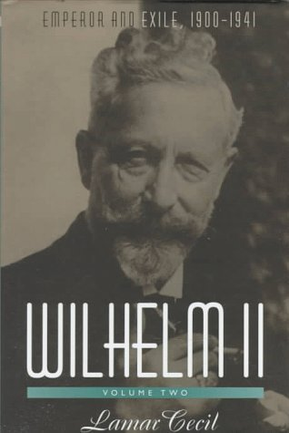 Wilhelm II: Volume 2, Emperor and Exile, 1900-1941