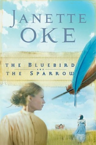 The Bluebird and the Sparrow by Janette Oke