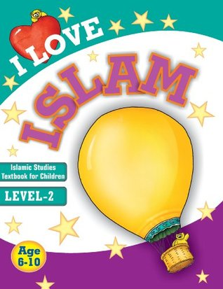 I Love Islam Level-2: Islamic Children's Books on the Quran, the Hadith, and the Prophet Muhammad