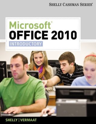 Microsoft Office 2010: Introductory (Shelly Cashman Series)