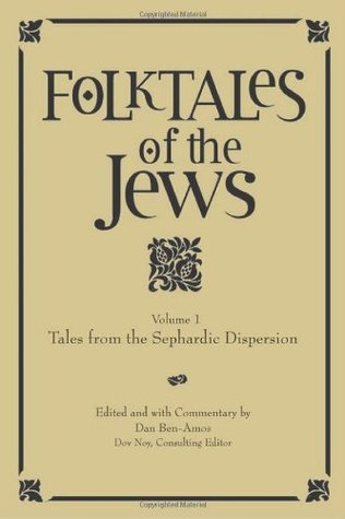 Folktales of the Jews, Volume 1: Tales from the Sephardic Dispersion