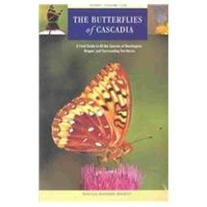 Butterflies of Cascadia: A Field Guide to All the Species of Washington, Oregon, and Surrounding Territories