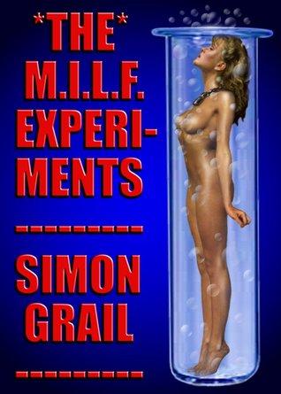 The M.I.L.F. Experiments