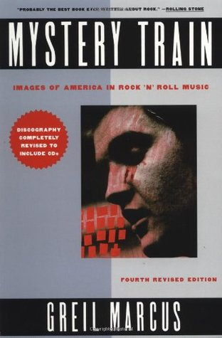 Mystery Train by Greil Marcus