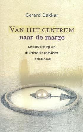 Van het centrum naar de marge: De ontwikkeling van de christelijke godsdienst in Nederland