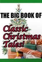 35 Classic CHRISTMAS STORIES for Children - The Big Book of Classic Christmas Tales