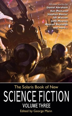 The Solaris Book of New Science Fiction, Volume Three by George Mann