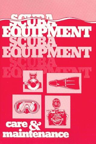 Scuba Equipment Care and Maintenance