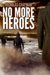 No More Heroes by Nicholas Chapman