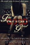 The Good Girl by Dawn  Robertson