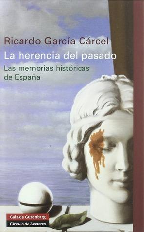 La herencia del pasado: Las memorias históricas de España