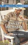 Her Cowboy Hero by Tanya Michaels