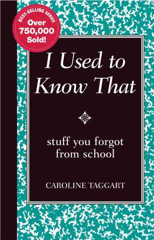 I Used to Know That (Stuff You Forgot from School)