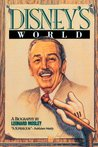 Disney's World: A Biography