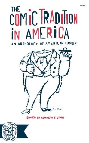 The Comic Tradition in America: An Anthology of American Humor