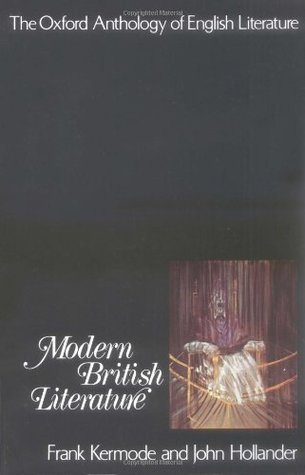 The Oxford Anthology of English Literature: Volume VI: Modern British Literature
